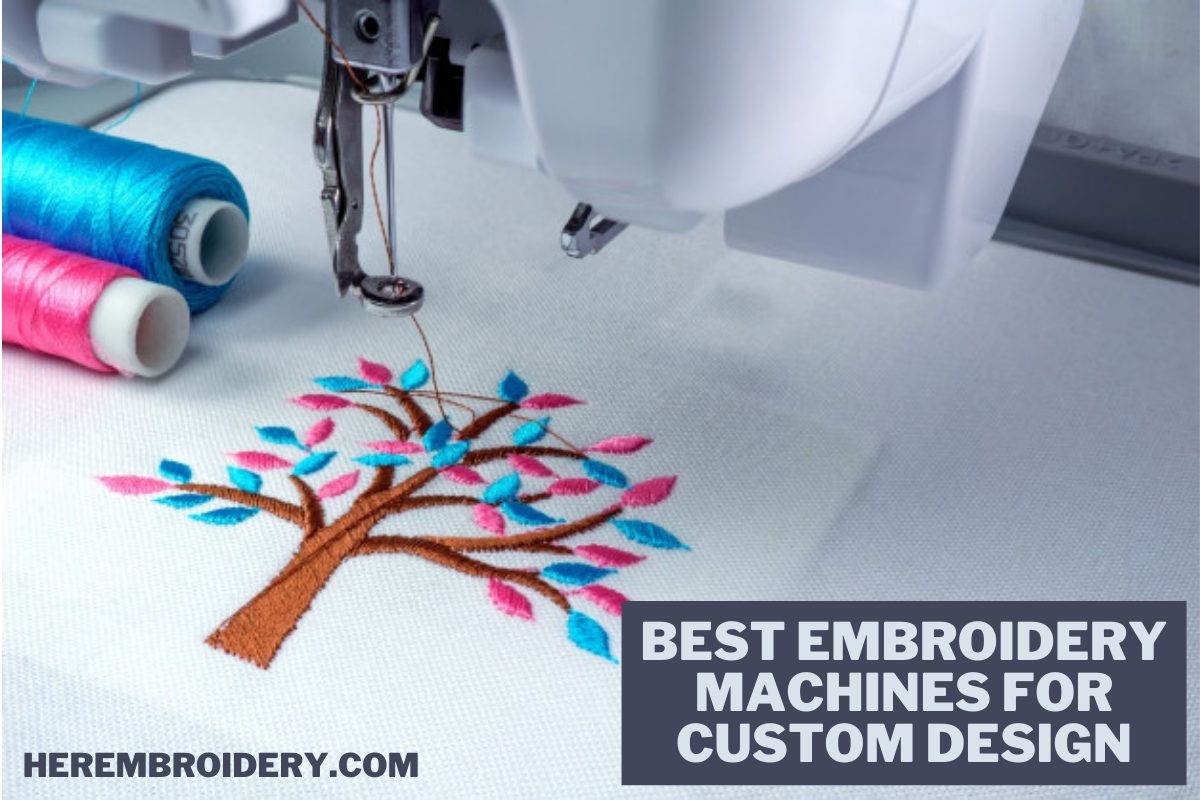 Best Embroidery Machines For Custom Design